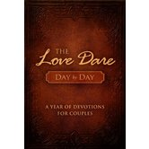 The Love Dare Day by Day: A Year of Devotions for Couples, by Stephen Kendrick and Alex Kendrick