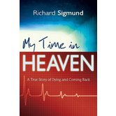 My Time in Heaven, by Richard Sigmund