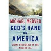 God's Hand on America: Divine Providence In The Modern Era, by Michael Medved, Hardcover