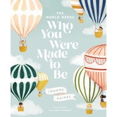 The World Needs Who You Were Made to Be, by Joanna Gaines & Julianna Swaney, Hardcover