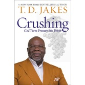 Crushing: God Turns Pressure into Power, by T. D. Jakes, Paperback