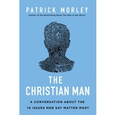 The Christian Man, by Patrick Morley, Paperback