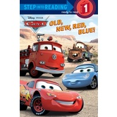 Disney's Cars, Old, New, Red, Blue!, Step Into Reading, Level 1, by Melissa Lagonegro, Paperback