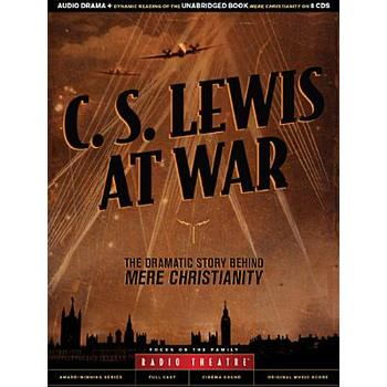 C.S. Lewis At War, by Focus On The Family