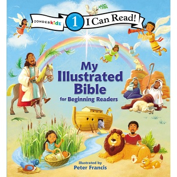 My Illustrated Bible for Beginning Readers, I Can Read, Level 1, by Peter Francis