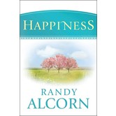 Happiness, by Randy Alcorn