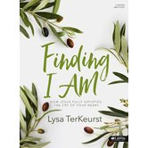 Finding I AM Bible Study Book: How Jesus Fully Satisfies the Cry of Your Heart, by  Lysa Terkeurst