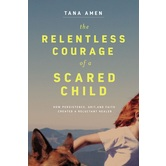 Pre-buy, The Relentless Courage of a Sacred Child, by Tana Amen, Hardcover
