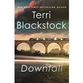 Downfall: A Novel, Intervention Series, Book 3, by Terri Blackstock, Paperback
