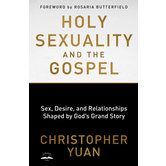Holy Sexuality and the Gospel, by Christopher Yuan, Paperback