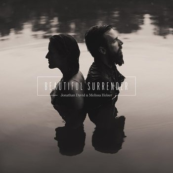 Beautiful Surrender, by Jonathan David & Melissa Helser, CD
