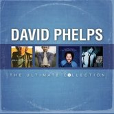 The Ultimate Collection: David Phelps, CD
