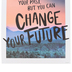 Renewing Minds, You Can't Change Your Past Motivational Poster, 13.25 x 19 Inches, 1 Piece