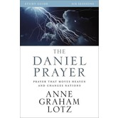 The Daniel Prayer Study Guide: Prayer That Moves Heaven And Changes Nations, by Anne Graham Lotz