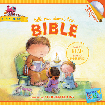 Tell Me about the Bible, Train 'Em Up Series, by Stephen Elkins, Paperback