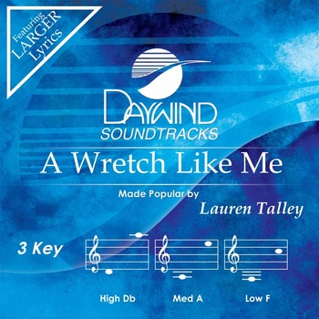 A Wretch Like Me, Accompaniment Track, As Made Popular by Lauren Talley, CD