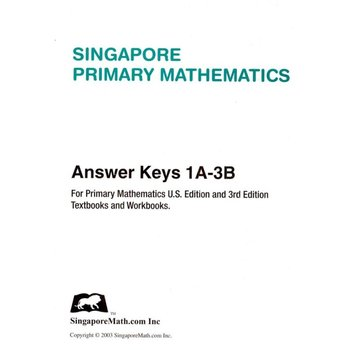 Singapore Math Inc., Primary Math Answer Key 1A-3B for U.S and 3rd Edition, Grades 1-3