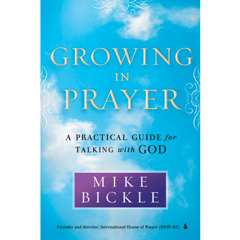 Growing in Prayer: A Practical Guide for Talking with God