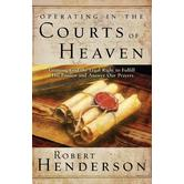 Operating in the Courts of Heaven, by Robert Henderson, Paperback