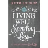 Living Well, Spending Less: 12 Secrets of the Good Life