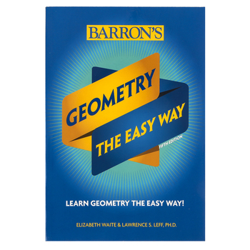 Barron's Geometry The Easy Way, 5th Ed, Paperback, 513 Pages, Grades 9-12