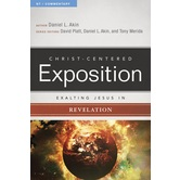 Exalting Jesus in Revelation, Christ-Centered Exposition Commentary, by Daniel L. Akin, Paperback
