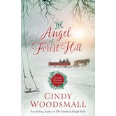 The Angel of Forest Hill: An Amish Christmas Romance, by Cindy Woodsmall, Hardcover