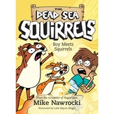 Boy Meets Squirrels, The Dead Sea Squirrels, Book 2, by Mike Nawrocki, Paperback