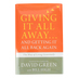 Giving It All Away, And Getting It All Back Again, by David Green and Bill High
