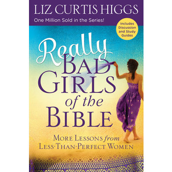 Really Bad Girls of the Bible, by Liz Curtis Higgs