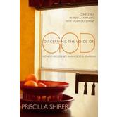 Discerning the Voice of God: How to Recognize When God Is Speaking, by Priscilla Shirer