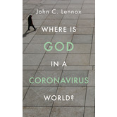 Where is God in a Coronavirus World, by John Lennox, Paperback