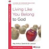 40 Minute Bible Study Series: Living Like You Belong to God