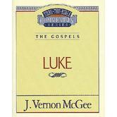 Thru the Bible Commentary: Luke