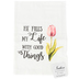 Southern Sisters, He Fills My Life With Good Things Tea Towel, Cotton, 30 x 30 inches