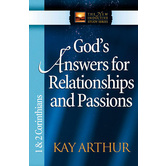 God's Answers for Relationships & Passions: 1 & 2 Corinthians, New Inductive Series, by Kay Arthur