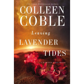 Leaving Lavender Tides, Lavender Tides Series, Book 1.5, by Colleen Coble