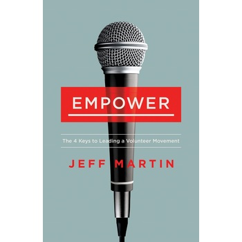 Pre-buy, Empower: The 4 Keys to Leading a Volunteer Movement, by Jeff Martin, Paperback