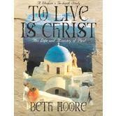 To Live is Christ: The Life and Ministry of Paul Bible Study Book, by Beth Moore, Paperback