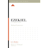 Ezekiel: A 12-Week Study, Knowing the Bible Series, by Michael Lawrence, Paperback