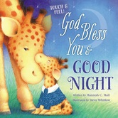 God Bless You and Good Night: Touch and Feel, by Hannah C. Hall and Steve Whitlow, Board Book