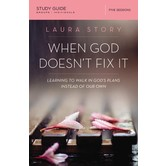 When God Doesn't Fix It Study Guide, by Laura Story