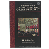 Memoria Press, The Story of the Thirteen Colonies and the Great Republic Text, 2nd Ed, Grades 5-8