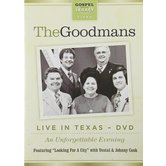 The Goodmans: Live In Texas, An Unforgettable Evening, by The Happy Goodman Family, DVD