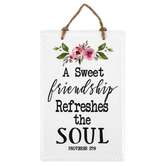 Proverbs 27:9 A Sweet Friendship Refreshes The Soul Wall Sign, Metal, 9 1/2 x 6 inches