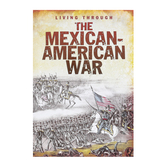 Capstone, Living Through The Mexican-American War, 80 Pages, Grades 7-10