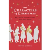 The Characters of Christmas, by Daniel Darling, Hardcover