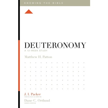 Deuteronomy: A 12-Week Study, Knowing the Bible Series, by Matthew H. Patton, Paperback