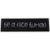 Mardel, Be A Nice Human Wood Block Decor, Black and White, 11.75 x 2 x 2.62 Inches, 1 Each