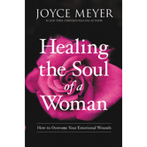 Healing the Soul of a Woman: How to Overcome Your Emotional Wounds, by Joyce Meyer, Paperback